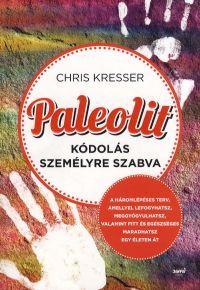 Paleolit kódolás személyre szabva - Chris Kresser |