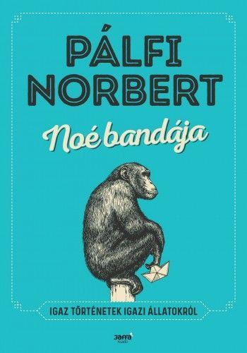 Noé bandája - Pálfi Norbert pdf epub