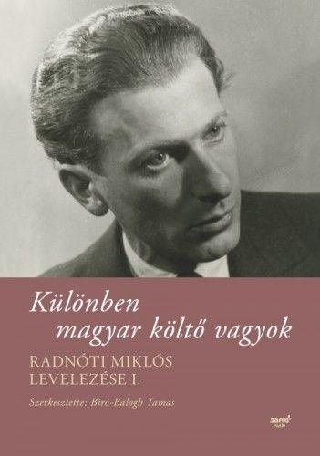 Különben magyar költő vagyok - Radnóti Miklós pdf epub