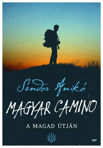 Magyar Camino - Sándor Anikó pdf epub
