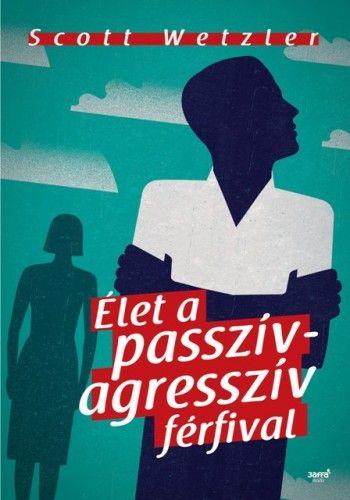Élet a passzív-agresszív férfival