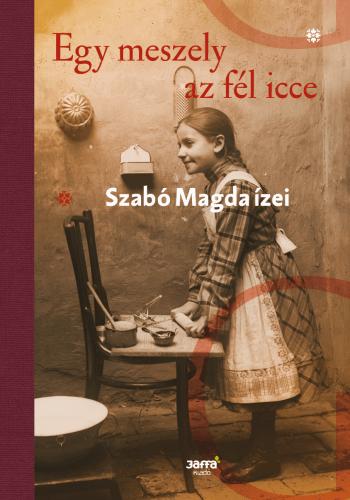 Egy meszely az fél icce - Szabó Magda |