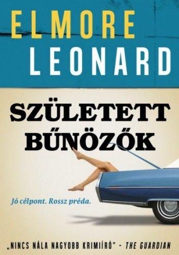 Született bűnözők - Elmore Leonard |