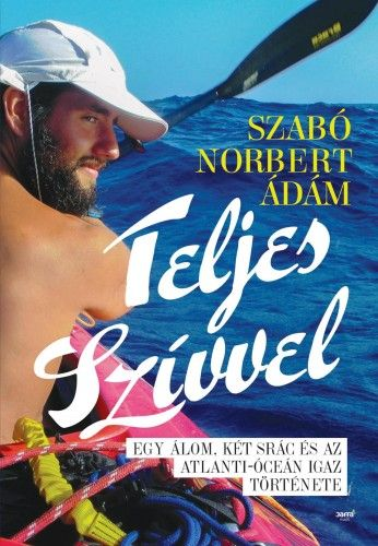 Teljes szívvel - Szabó Norbert Ádám |