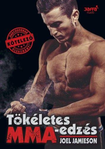 Tökéletes MMA- edzés - Joel Jamieson pdf epub