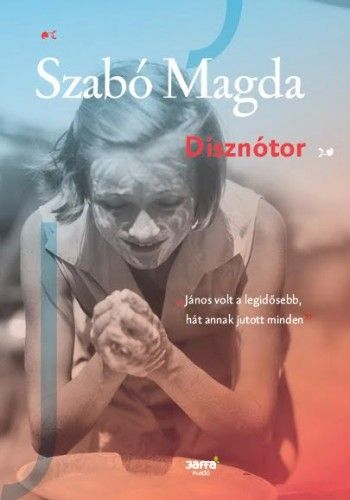 Disznótor - Szabó Magda |
