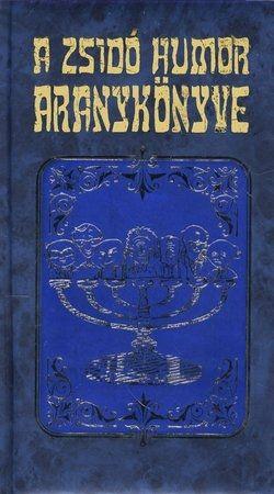 A zsidó humor aranykönyve