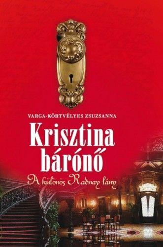 Krisztina bárónő - A különös Radnay lány