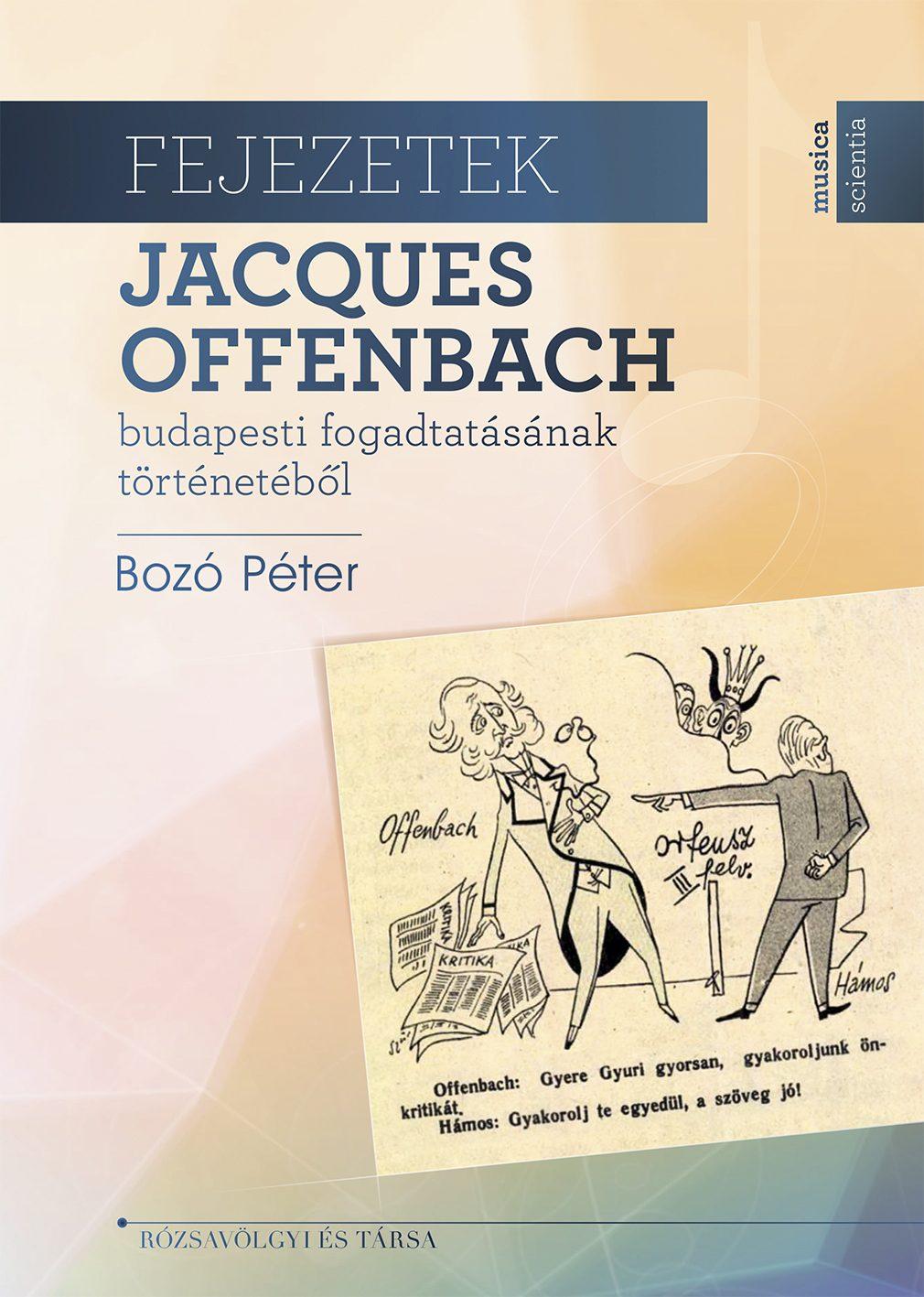 Fejezetek Jacques Offenbach budapesti fogadtatásának történetéből