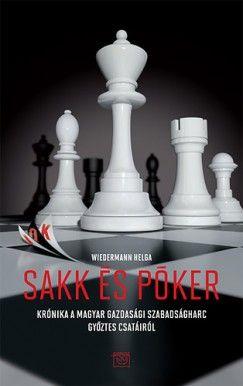 Sakk és póker - Krónika a magyar gazdasági szabadságharc győztes csatáiról