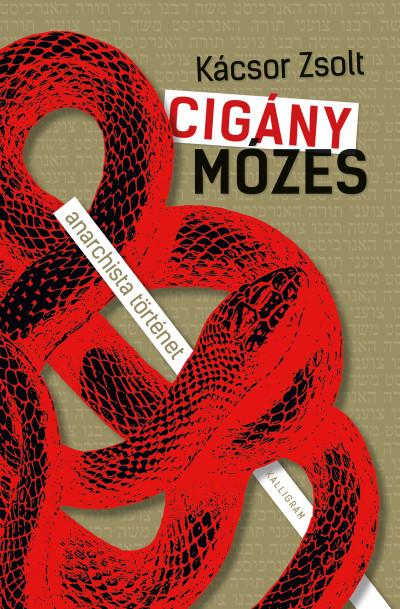 Cigány Mózes - anarchista történet
