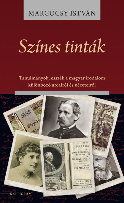 Színes tinták - Tanulmányok, esszék a magyar irodalom különböző arcairól és nézeteiről