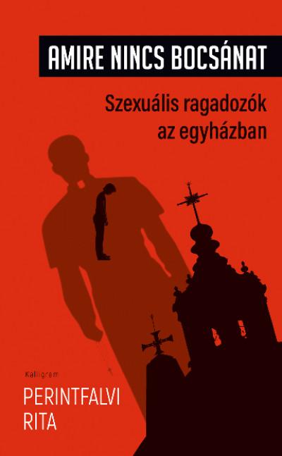 Amire nincs bocsánat - Szexuális ragadozók az egyházban