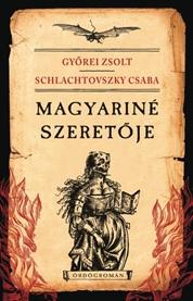 Magyariné szeretője (Ördögromán - Győrei Zsolt |