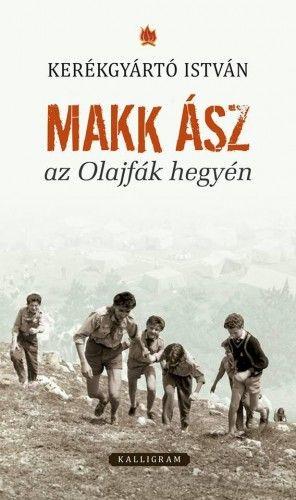 Makk ász az Olajfák hegyén