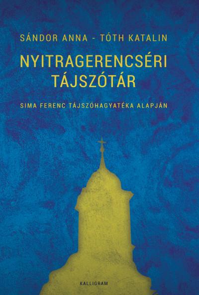 Nyitragerencséri tájszótár - Sima Ferenc tájszóhagyatéka alapján