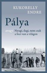 Pálya - Kukorelly Endre pdf epub