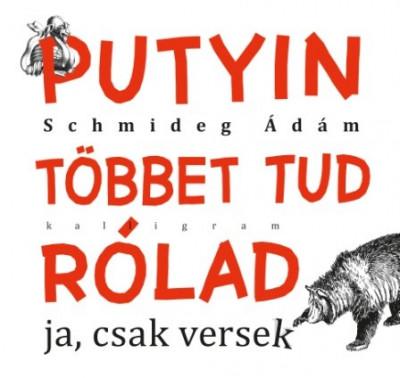 Putyin többet tud rólad - ja, csak versek