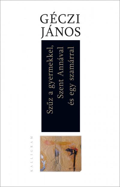 Szűz a gyermekkel, Szent Annával és egy szamárral - Géczi János pdf epub
