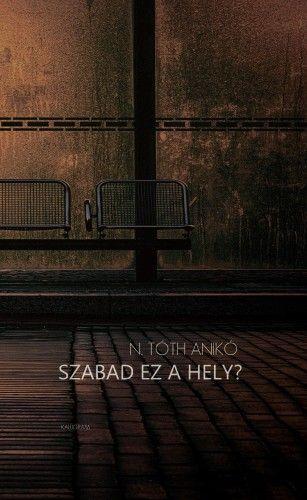 Szabad ez a hely? - N. Tóth Anikó pdf epub