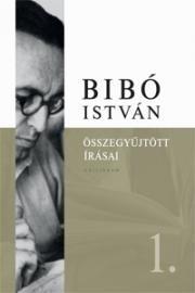 Bibó István Összegyűjtött Írásai 1.