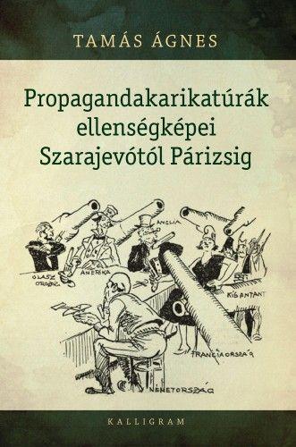 Propagandakarikatúrák ellenségképei Szarajevótól Párizsig