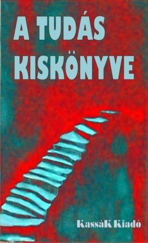 A Tudás Kiskönyve - György Edit pdf epub