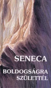 Boldogságra születtél - Lucius Annaeus Seneca pdf epub