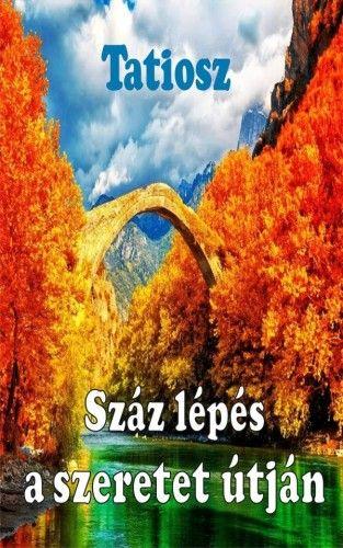 Száz lépés a szeretet útján - Tatiosz pdf epub