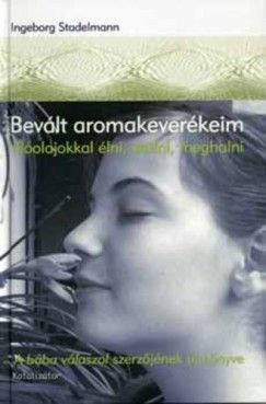 Bevált aromakeverékeim - Ingeborg Stadelmann pdf epub