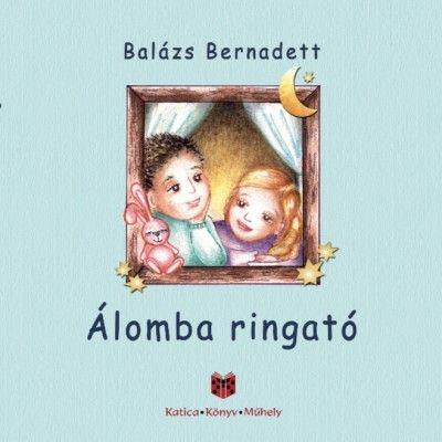 Álomba ringató - Balázs Bernadett pdf epub