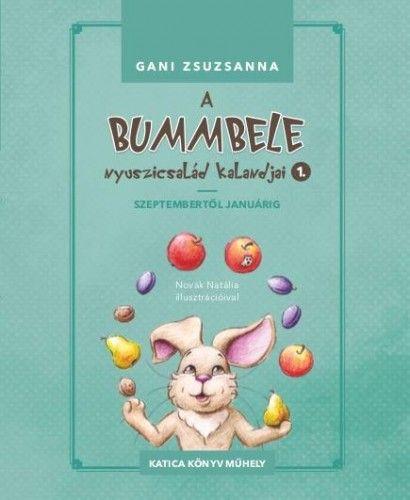 A Bummbele nyuszicsalád kalandjai 1. - Szeptembertől januárig