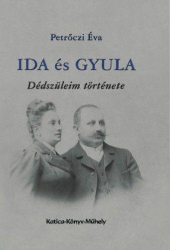 Ida és Gyula - dédszüleim története