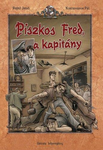 Piszkos Fred, a kapitány - Rejtő Jenő pdf epub