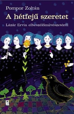 A hétfejű szeretet - Lázár Ervin elbeszélő művészetéről