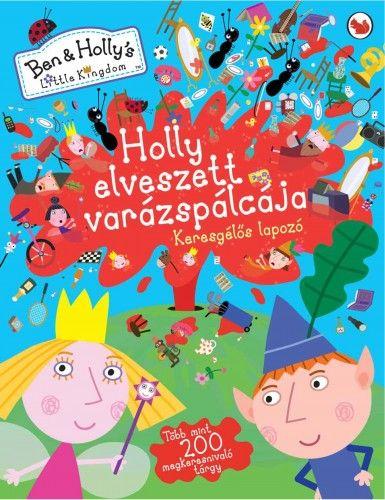 Holly elveszett varázspálcája - Ben és Holly apró királysága