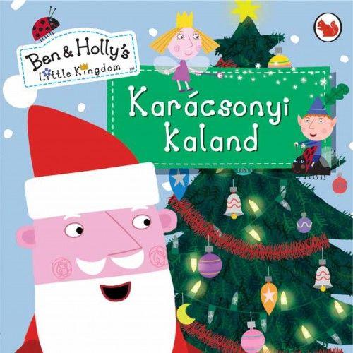 Karácsonyi kaland - Ben és Holly apró királysága