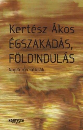 Égszakadás, földindulás - Kertész Ákos pdf epub