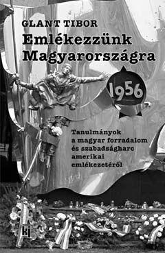 Emlékezzünk Magyarországra 1956 - Glant Tibor pdf epub