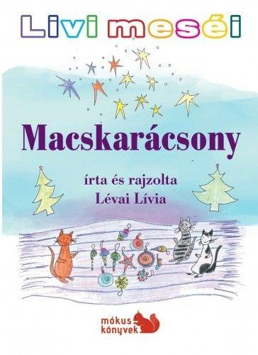 Livi meséi – Macskarácsony - Lévai Lívia pdf epub