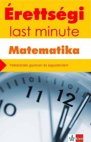 Érettségi ÚJ– Last minute – Matematika