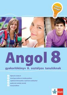 Angol 8 - Gyakorlókönyv 8. osztályos tanulóknak - Jegyre Megy!