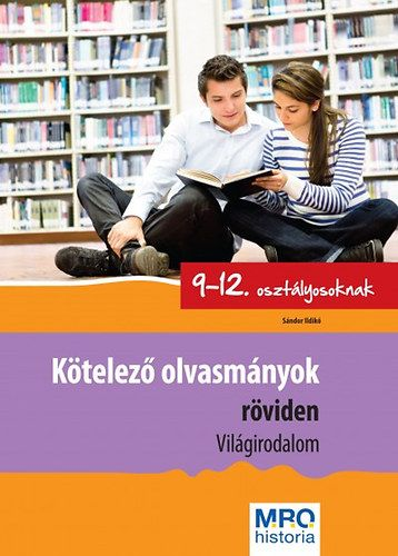 Kötelező olvasmányok röviden 9-12. osztályosoknak - Világirodalom