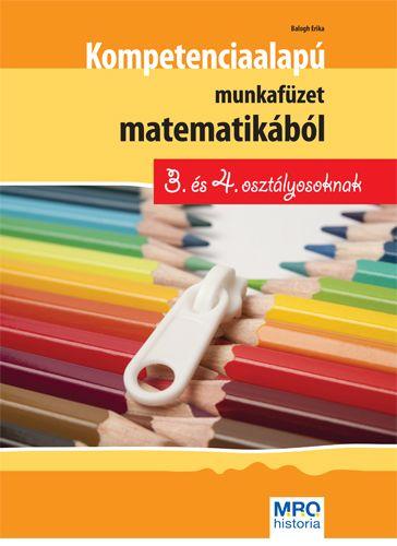 Kompetencia alapú munkafüzet matematikából 3. és 4. osztályosoknak - Balogh Erika pdf epub