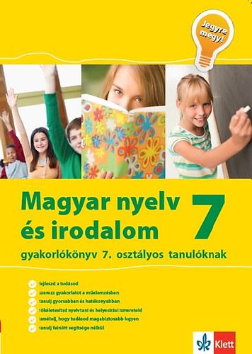 Magyar nyelv és irodalom gyakorlókönyv 7. osztályos tanulóknak - Jegyre megy!