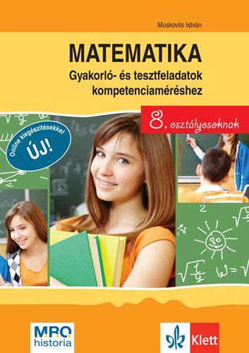 Matematika 8 Gyakorló- és tesztfeladatok kompetenciaméréshez - Muskovits István pdf epub