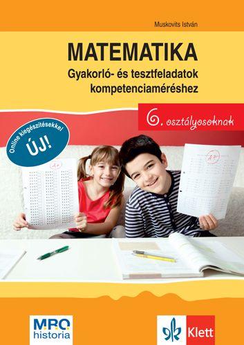 Matematika 6 Gyakorló- és tesztfeladatok kompetenciaméréshez - Muskovits István pdf epub