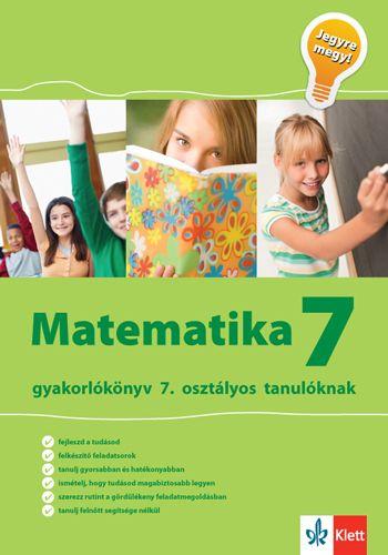 Matematika Gyakorlókönyv 7 - Jegyre Megy