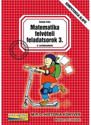 Matematika felvételi feladatsorok 3. - 8. osztályosoknak - Balogh Erika pdf epub