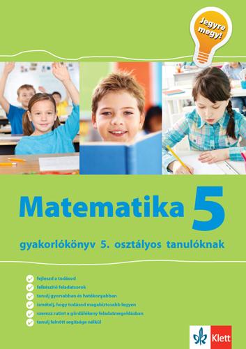 Jegyre megy! - Matematika gyakorlókönyv 5. osztályos tanulóknak